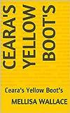 Ceara's Yellow Boot's: Ceara's Yellow Boot's (Cears's Turning 9 Book 2) (English Edition)