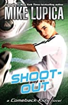 Shoot-Out (Comeback Kids) by Lupica Mike (2011-04-14) Paperback