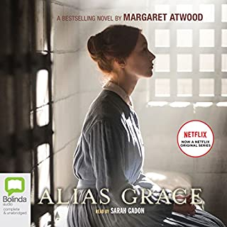 Alias Grace     TV Tie-In Edition              Written by:                                                                                                                                 Margaret Atwood                               Narrated by:                                                                                                                                 Sarah Gadon                      Length: 15 hrs and 58 mins     Not rated yet     Overall 0.0