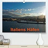 Italiens Haefen (Premium, hochwertiger DIN A2 Wandkalender 2022, Kunstdruck in Hochglanz): Schoene Haefen entlang Italiens Ostkueste -Olbia, Palermo, Neapel, Civitavecchia (Monatskalender, 14 Seiten )