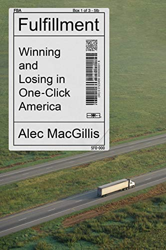 Compare Textbook Prices for Fulfillment: Winning and Losing in One-Click America  ISBN 9780374159276 by MacGillis, Alec