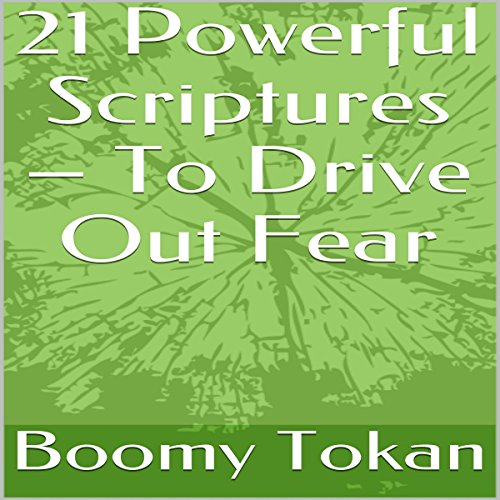 21 Powerful Scriptures: To Drive out Fear cover art