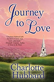Journey to Love (Angels of Mercy Book 2) by [Charlotte Hubbard]