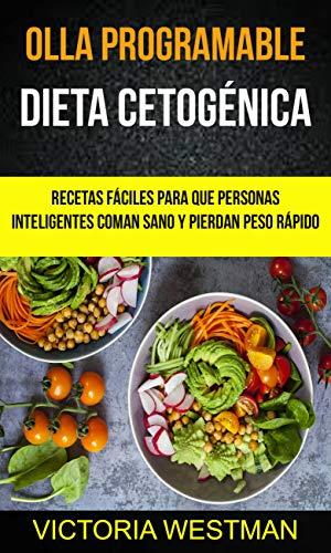 Olla programable: Dieta Cetogénica: Recetas fáciles...