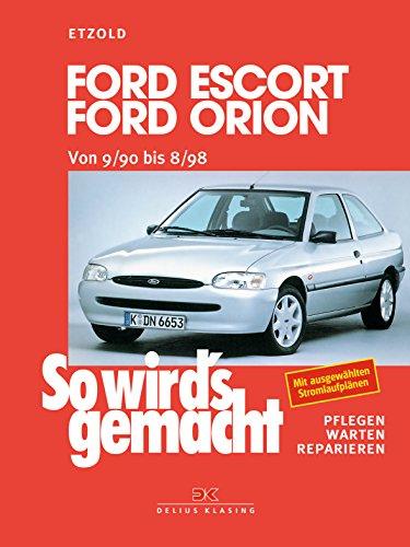 Ford Escort/Ford Orion von 9/90 bis 8/98: So wird\'s gemacht - Band 72