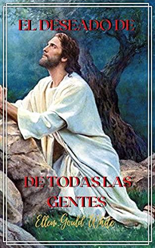El Deseado De Todas las Gentes (Spanish Edition)
