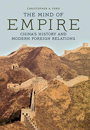 Ford, C: Mind of Empire: China's History and Modern Foreign Relations (Asia in the New Millennium)