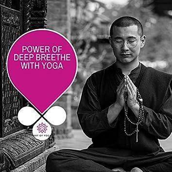 Power Of Deep Breethe With Yoga