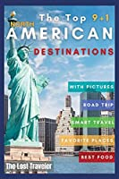 The Top 9+1 North America Destinations for family and Co.: Everything you need to know to travel North America on a Budget with your family and make your dream holiday become reality in 2021