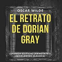 El Retrato de Dorian Gray: Spanish Edition