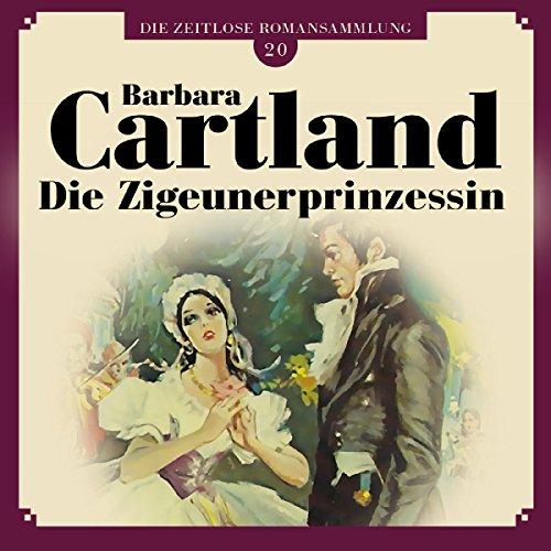 Die Zigeunerprinzessin (Die zeitlose Romansammlung von Barbara Cartland 20) Titelbild