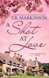 Photo Gallery a shot at love (the village romance series book 1) (english edition)