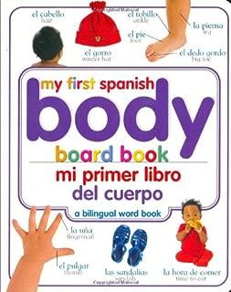 My First Spanish Body Board Book/Mi Primer Libro del Cuerpo (My First Word Books) by Iris Rosoff (Editor), Elizabeth Hester (Editor) (20-Nov-2005) Board book