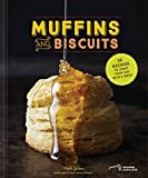 Muffins & Biscuits: 50 Recipes to Start Your Day with a Smile (Breakfast Cookbook, Muffin Cookbook, Baking Cookbook)