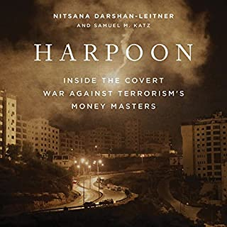 Harpoon     Inside the Covert War Against Terrorism's Money Masters              By:                                                                                                                                 Nitsana Darshan-Leitner,                                                                                        Samuel M. Katz                               Narrated by:                                                                                                                                 Paul Boehmer                      Length: 12 hrs and 53 mins     5 ratings     Overall 5.0