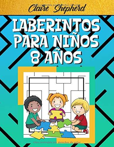 Laberintos Para Niños 8 Años: Libro de laberintos para niños   100 laberintos para niños intelectuales   con soluciones   Actividades de laberintos para niños