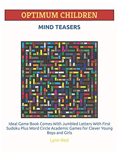 OPTIMUM CHILDREN MIND TEASERS: Ideal Game Book Comes With Jumbled Letters With First Sudoku Plus Word Circle Academic Games for Clever Young Boys and Girls