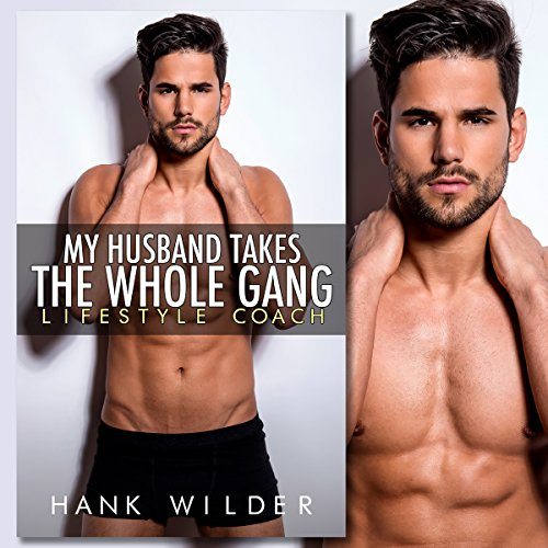 Couverture de My Husband Takes the Whole Gang: Lifestyle Coach