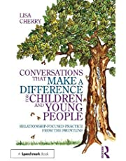 Conversations that Make a Difference for Children and Young People: Working on the Frontline with Children and Young People