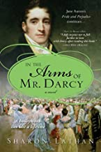 In the Arms of Mr. Darcy (The Darcy Saga Book 4)