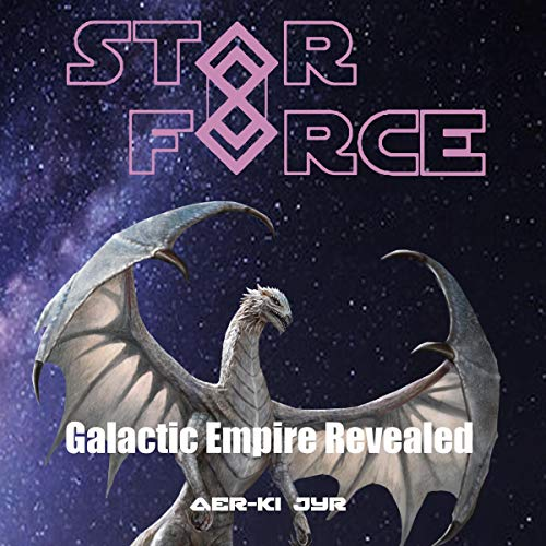 Star Force: Galactic Empire Revealed audiobook cover art