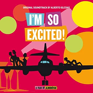 I'm So Excited! (Original Motion Picture Soundtrack)