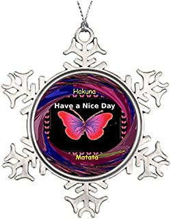 Metal Ornaments Hakunamatata Cute Girly Funny Quotes Xmas Trees Decorated Have A Nice Day Anniversary Snowflake