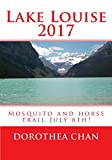 Lake Louise 2017: Mosquito and horse trail July 8th! (English Edition)