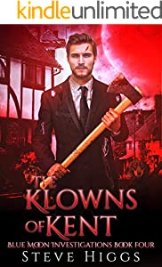 The Klowns of Kent: Blue Moon Investigations New Adult Humorous Fantasy Adventure Series Book 4