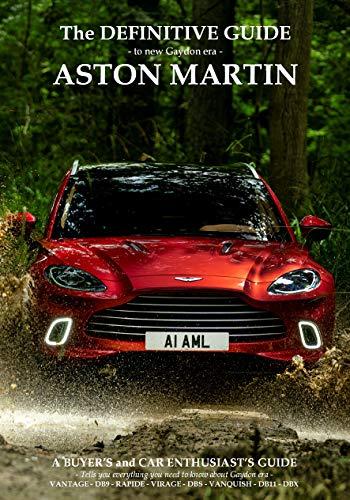 The Definitive Guide to Gaydon era Aston Martin: The Ultimate Aston Martin Guide