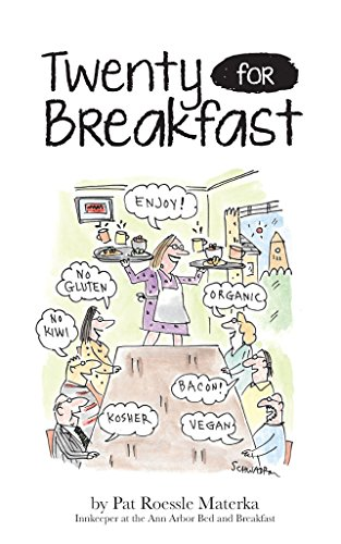 Twenty for Breakfast: Upbeat and candid insights on meeting the unpredictable challenges of bed and breakfast innkeeping