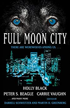 Full Moon City (Kitty Norville) by [Darrell Schweitzer, Martin Harry Greenberg, Martin H. Greenberg]
