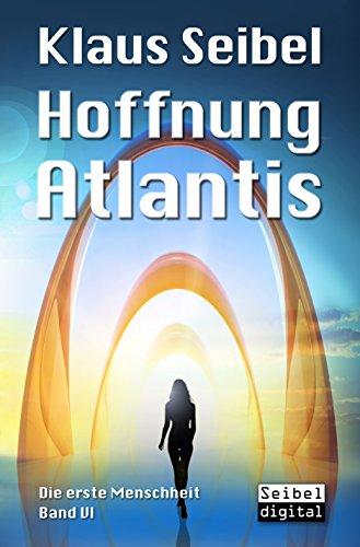 Hoffnung Atlantis (Die erste Menschheit 6)