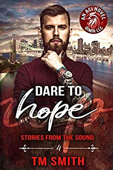 Dare to Hope (Stories from the Sound Book 4) by [T.M. Smith, Ethereal Design, Flat Earth Editing]