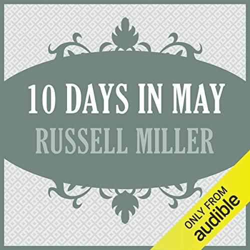 10 Days in May                   By:                                                                                                                                 Russell Miller                               Narrated by:                                                                                                                                 James Warrior                      Length: 11 hrs and 15 mins     Not rated yet     Overall 0.0