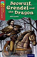 Oxford Reading Tree Treetops Myths and Legends: Level 15: Beowulf, Grendel and the Dragon (Treetops. Myths and Legends)