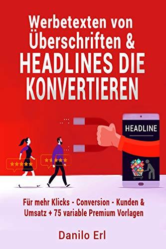 Werbetexten von Überschriften & Headlines die konvertieren Für mehr Klicks - Conversion - Kunden & Umsatz + 75 variable Premium Vorlagen