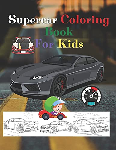 Super Car Coloring Book For Kids: Gifts for boys, Almost 50 cars, Hobby sports cars, Something for a boys.