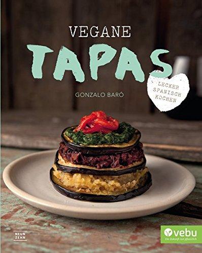 Vegane Tapas: vegan spanisch kochen