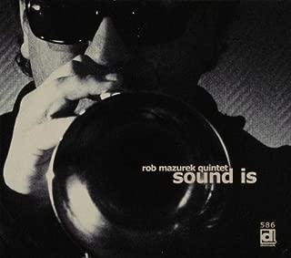 Sound Is by Rob Mazurek Quintet (2009-03-10)