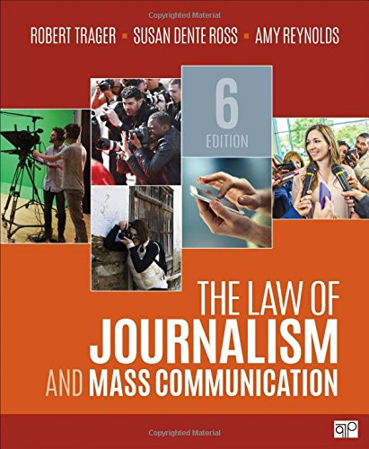 Compare Textbook Prices for The Law of Journalism and Mass Communication Sixth Edition 1 Edition ISBN 9781506363226 by Trager, Robert,Trager, Robert