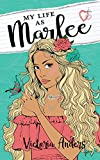 My Life as Marlee (My Life Series Book 3)