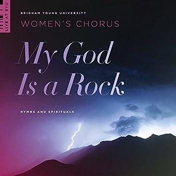 My God Is a Rock: Hymns & Spirituals (Live)