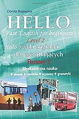 Hello Fast English for beginners. Level 2 (Polish version) (Hello Szybki angielski dla początkujących. Poziom 2) (Polish edition): Błyskawiczna nauka słówek, zwrotów, wymowy i gramatyki. Paperback