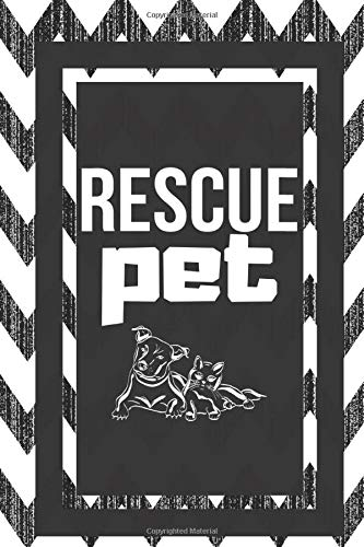 Rescue Pet: Pet Lover Owner Gift Journal Lined Notebook To Write In