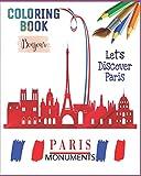 Paris Monuments Coloring Book: Paris Avenues, Arc de Triomphe, Eiffel Tower, Napoleon Bonaparte, Notre Dame, Queen of France, The Louvre and More to Color!