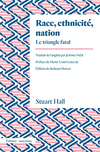 Race, ethnicité, nation : Le triangle fatal
