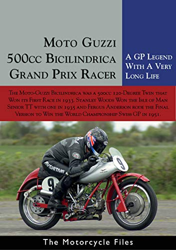 MOTO GUZZI BICILINDRICA 500: IT WON GRAND PRIX RACES OVER A TWENTY YEAR PERIOD (The Motorcycle Files) (English Edition)