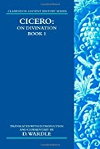 Cicero on Divination: Book 1 Book 1 (Clarendon Ancient History Series)