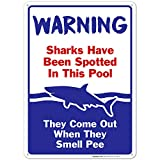 Swimming Pool Sign, Sharks Have Been Spotted in This Pool, Pool Rules, 10x14 Rust Free Aluminum, Weather/Fade Resistant, Easy Mounting, Indoor/Outdoor Use, Made in USA by SIGO SIGNS